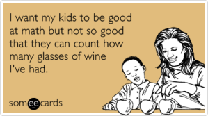 kids-math-smart-wine-glasses-drinking-ecards-someecards[1]