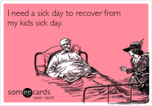 i-need-a-sick-day-to-recover-from-my-kids-sick-day-19c3d[1]