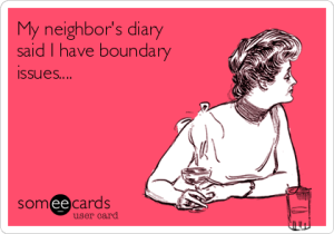 my-neighbors-diary-said-i-have-boundary-issues-0341d[1]